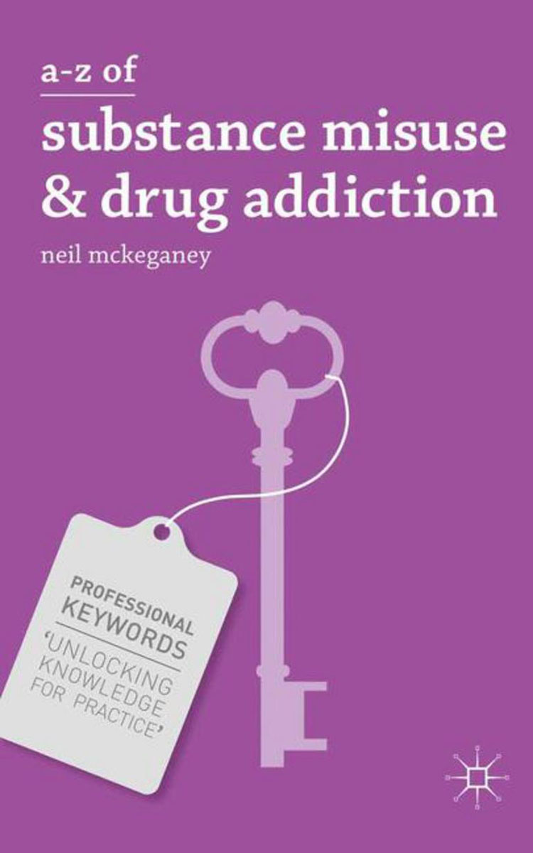 A-Z of Substance Misuse and Drug Addiction understanding drug misuse