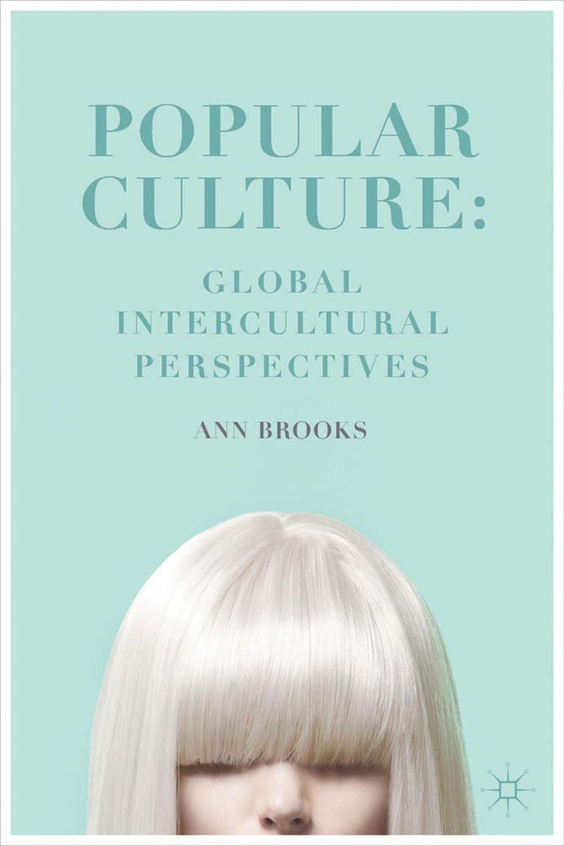 Popular Culture: Global Intercultural Perspectives купить