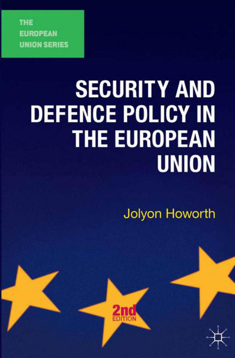 Security and Defence Policy in the European Union julian di ridolfo nato and the european security and defense policy