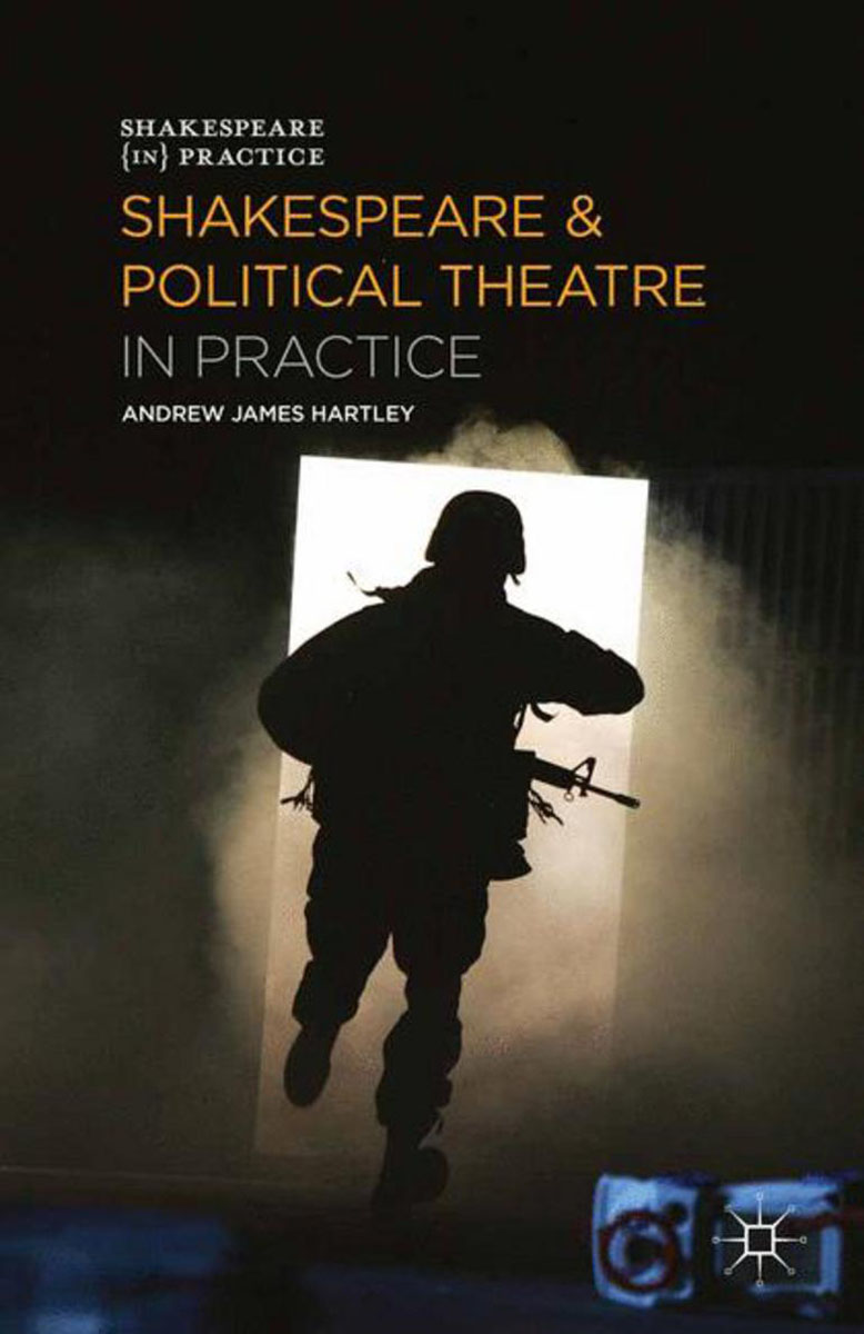 Shakespeare and Political Theatre in Practice theatre and museums