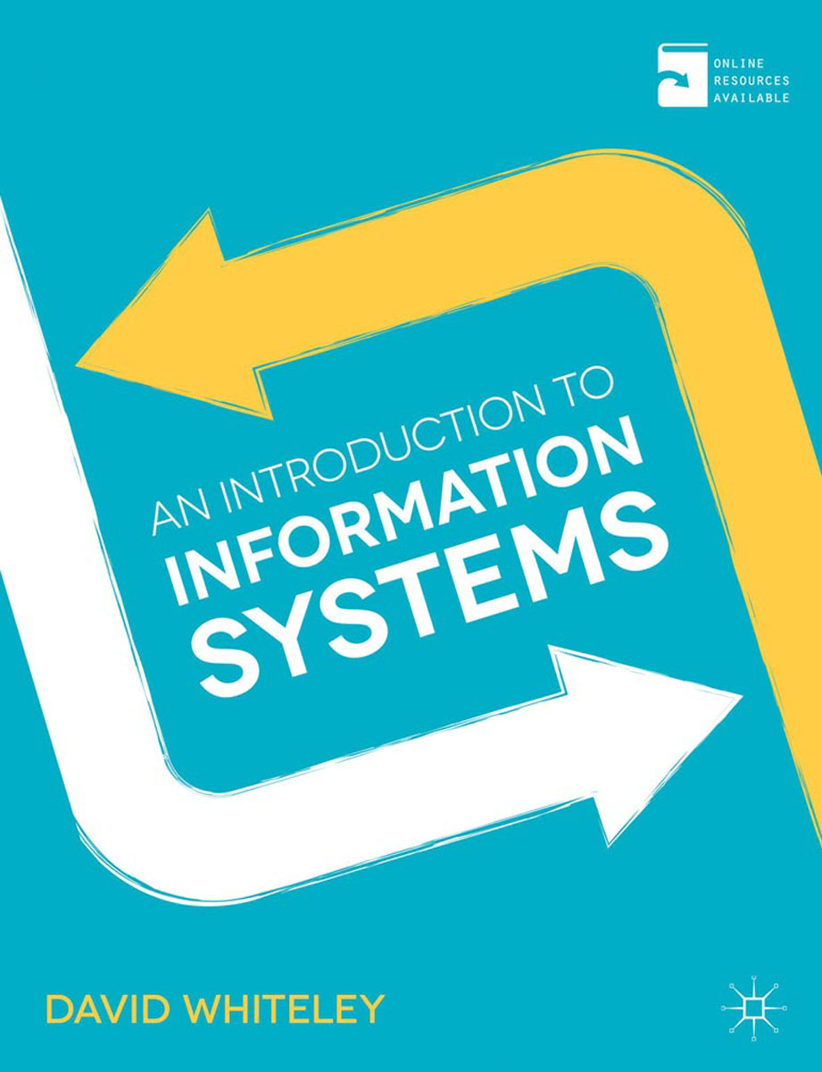 An Introduction to Information Systems robert hillard information driven business how to manage data and information for maximum advantage