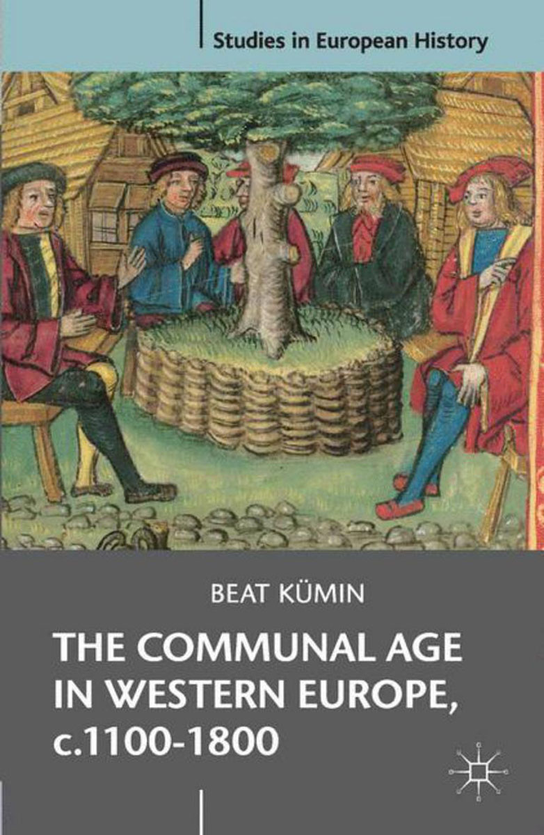 The Communal Age in Western Europe, c.1100-1800 paul wood western art and the wider world