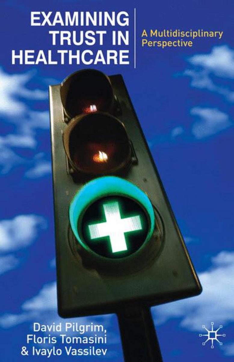 Examining Trust in Healthcare examining trust in healthcare
