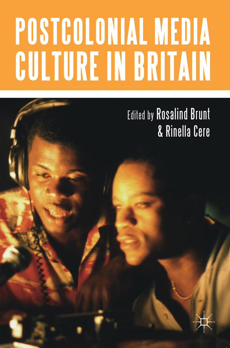 Postcolonial Media Culture in Britain cultural and linguistic hybridity in postcolonial text
