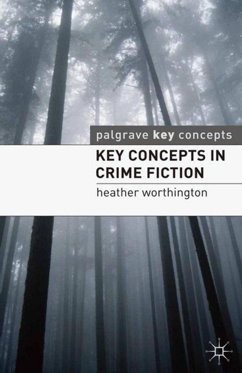 Key Concepts in Crime Fiction howells w d criticism and fiction