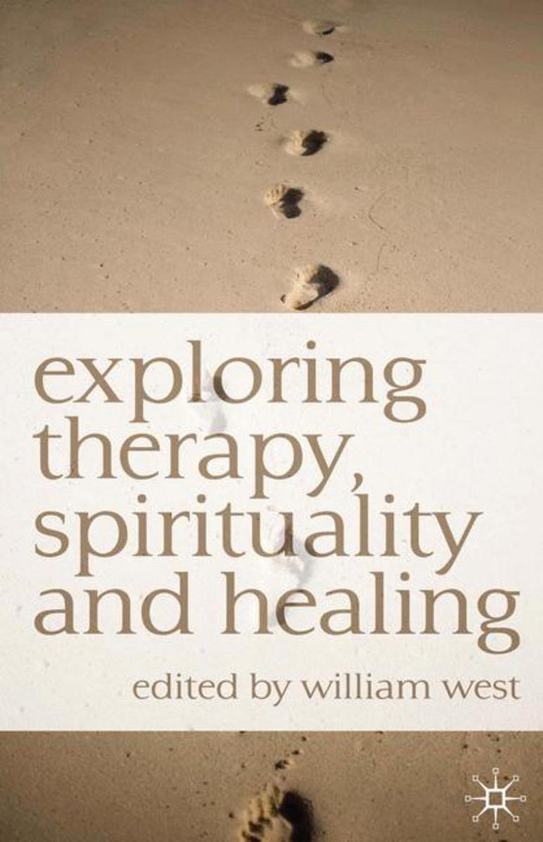 Exploring Therapy, Spirituality and Healing exploring therapy spirituality and healing