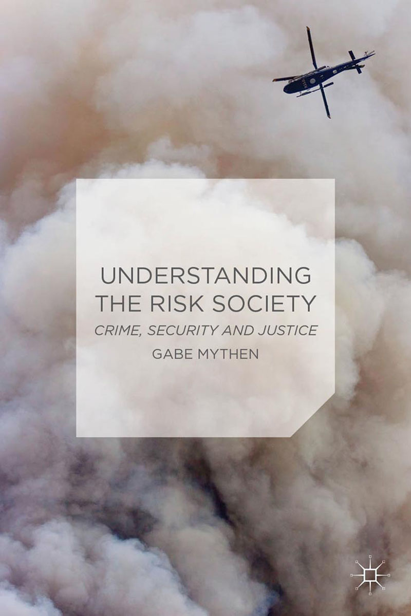 Understanding the Risk Society risk communication risky business in a risk society