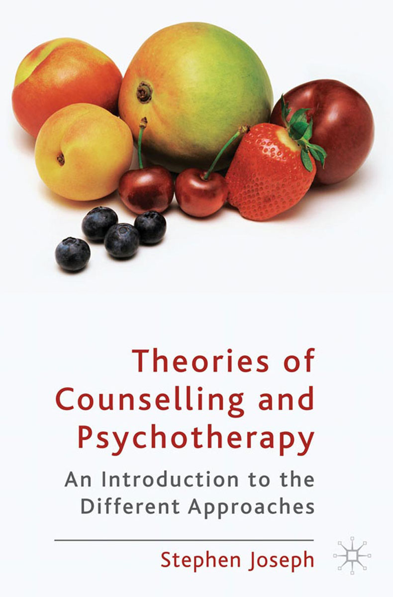 Theories of Counselling and Psychotherapy the self in understanding and treating psychological disorders
