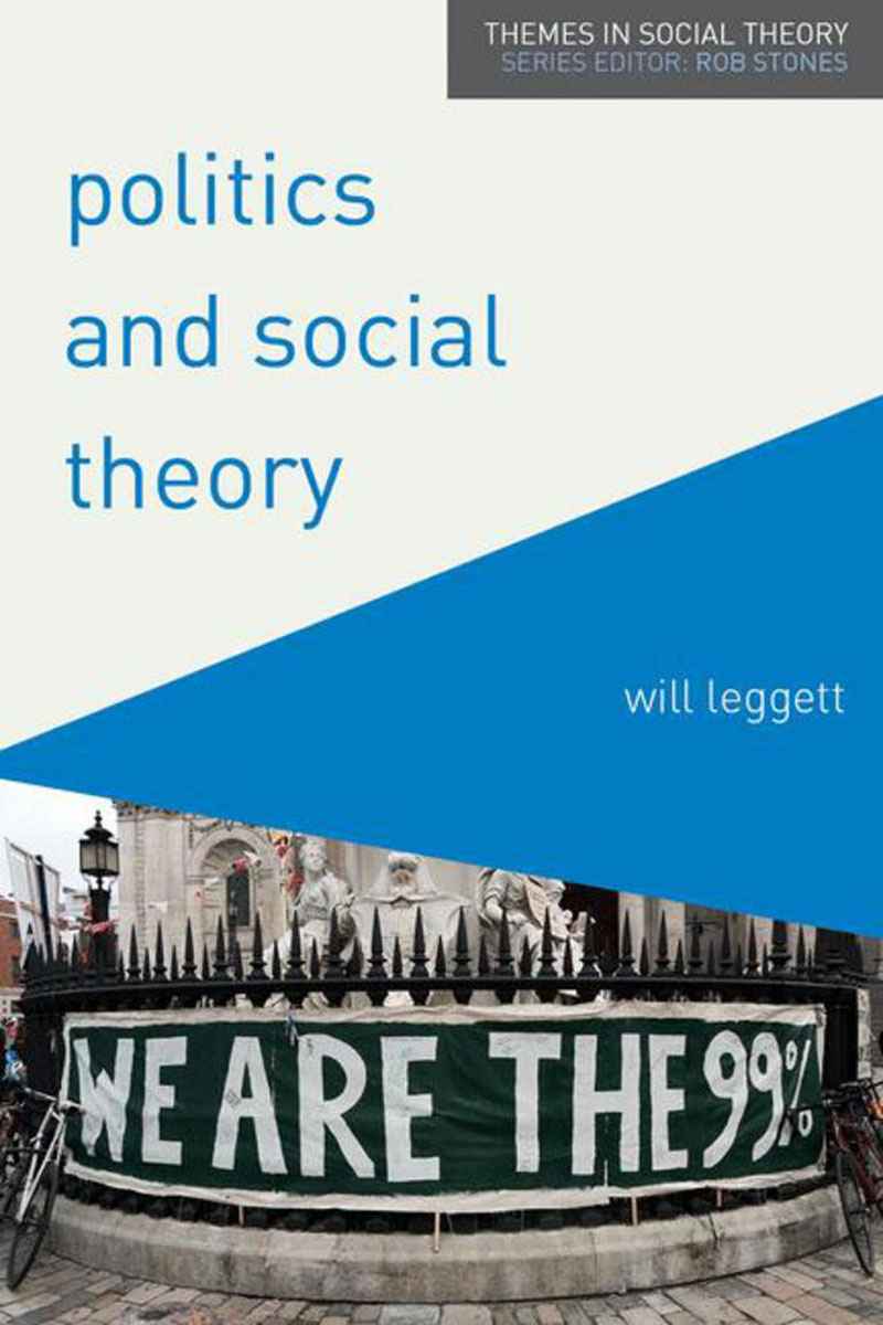 Politics and Social Theory introducing social theory