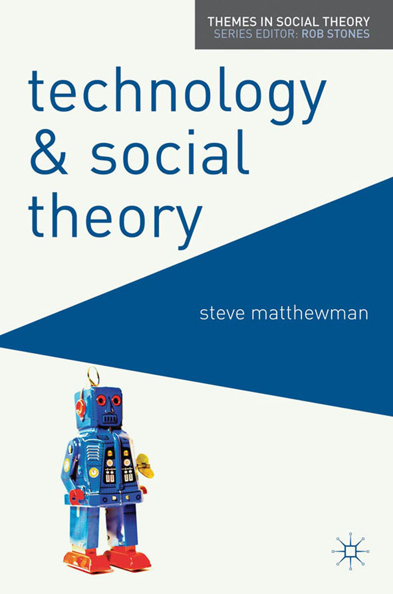 Technology and Social Theory new binomial and new view on light theory