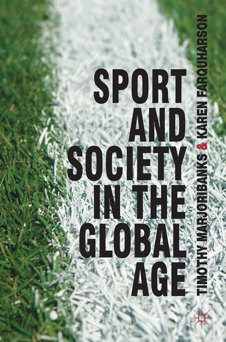 Sport and Society in the Global Age fields in vision television sport and cultural transformation communication and society