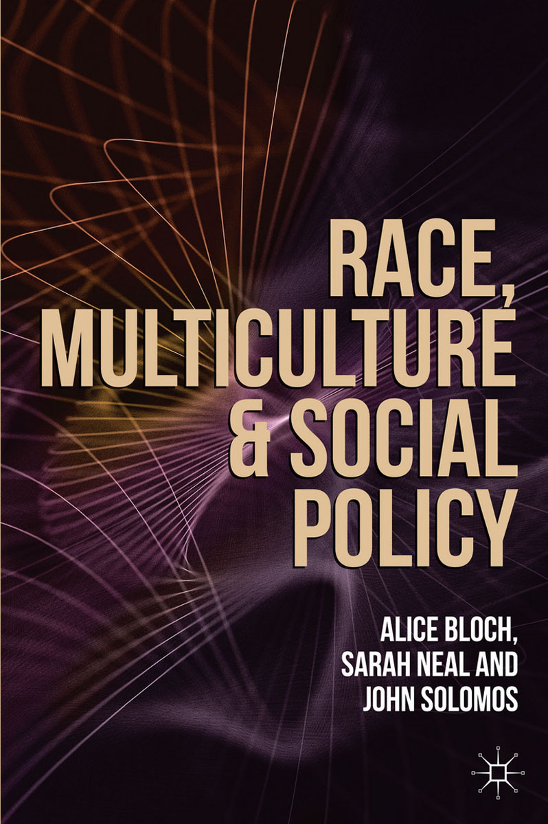 Race, Multiculture and Social Policy the politics and implications of social policy