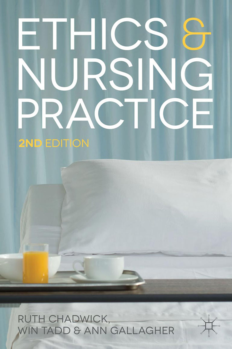 Ethics and Nursing Practice the application of global ethics to solve local improprieties