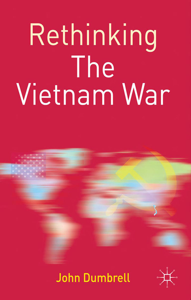 Rethinking the Vietnam War paterson every front – the making of the cold war