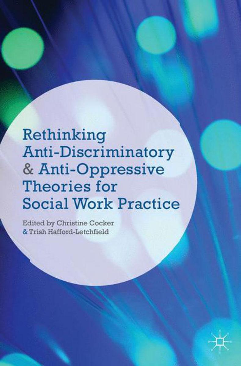 Rethinking Anti-Discriminatory and Anti-Oppressive Theories for Social Work Practice discriminatory press discourse in turkey