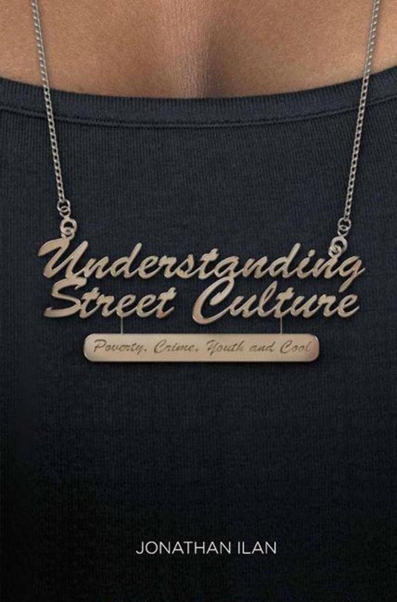 Understanding Street Culture understanding street culture