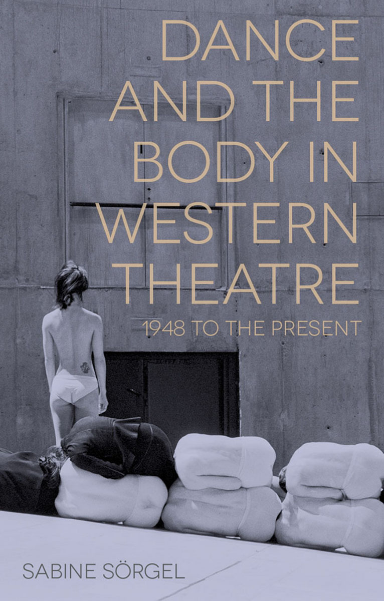 Dance and the Body in Western Theatre the body book