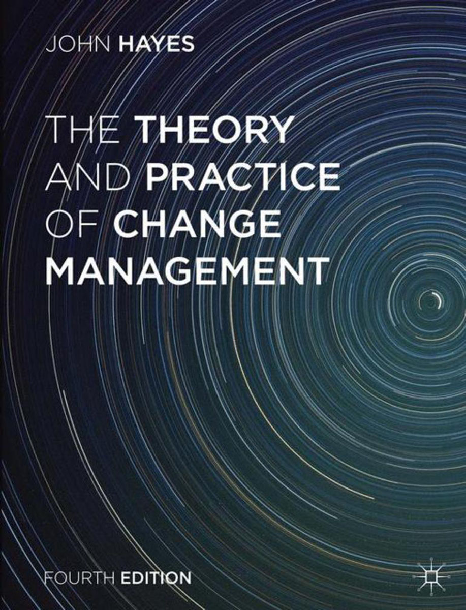 The Theory and Practice of Change Management organization theory tension and change