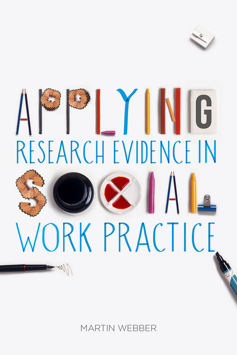 Applying Research Evidence in Social Work Practice joan orme david shemmings developing research based social work practice