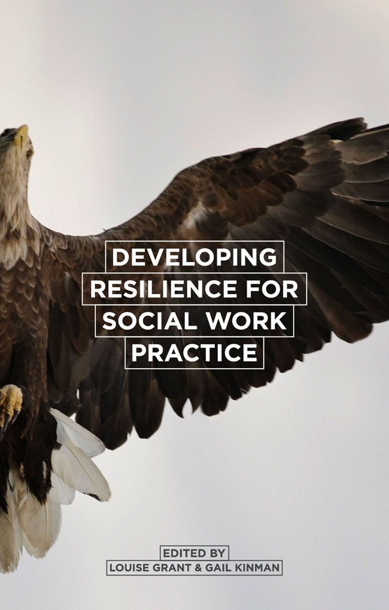 Developing Resilience for Social Work Practice joan orme david shemmings developing research based social work practice