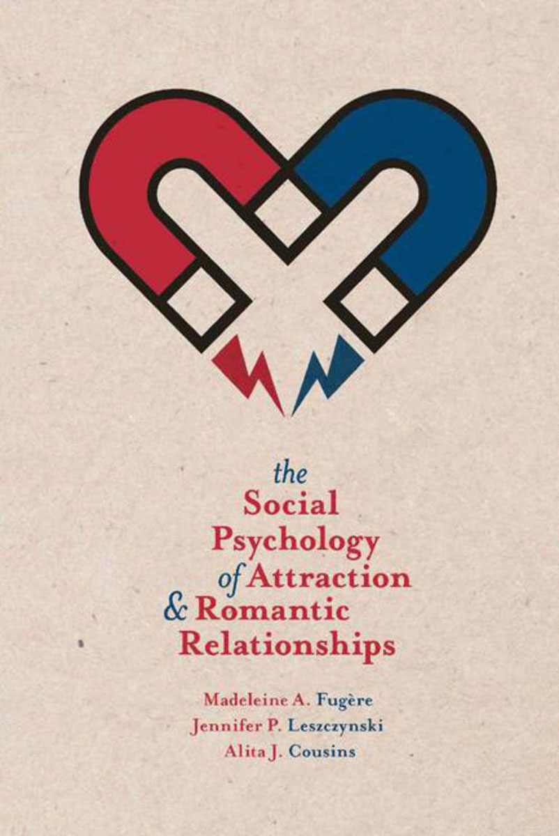 The Social Psychology of Attraction and Romantic Relationships richard a shweder why do men barbecue – recipes for cultural psychology