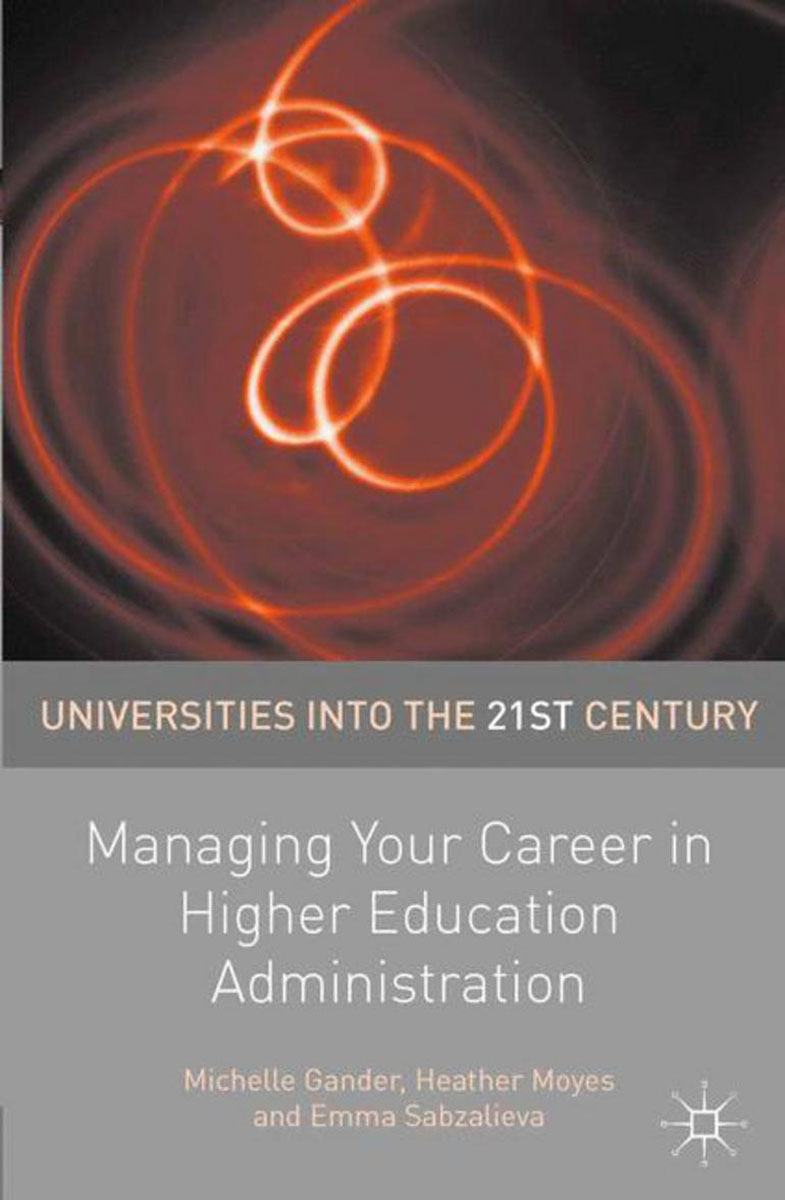 Managing Your Career in Higher Education Administration elena samsonova the new technology of managing your life