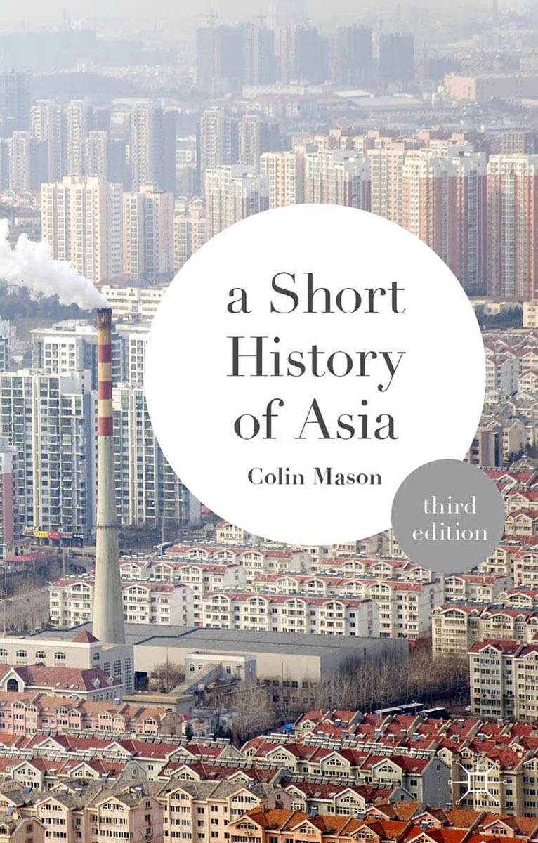 A Short History of Asia a history of the world in 10 1 2 chapters