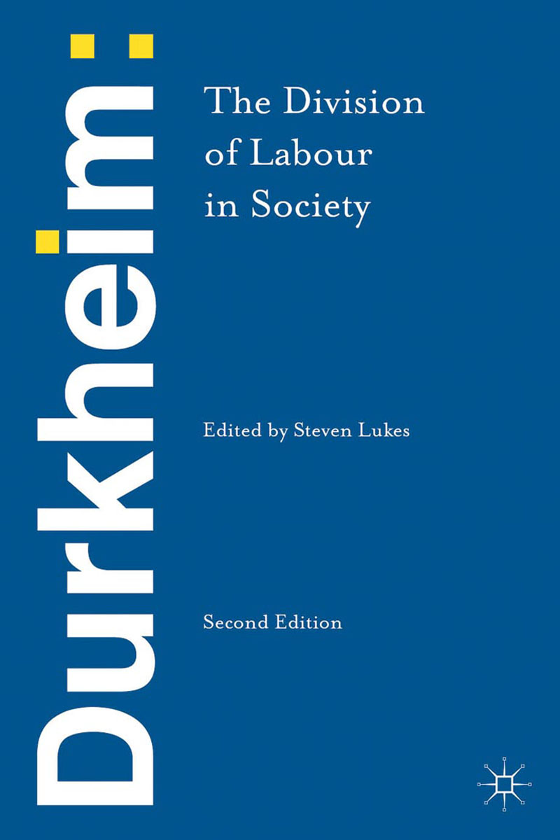 Durkheim: The Division of Labour in Society durkheim the division of labour in society