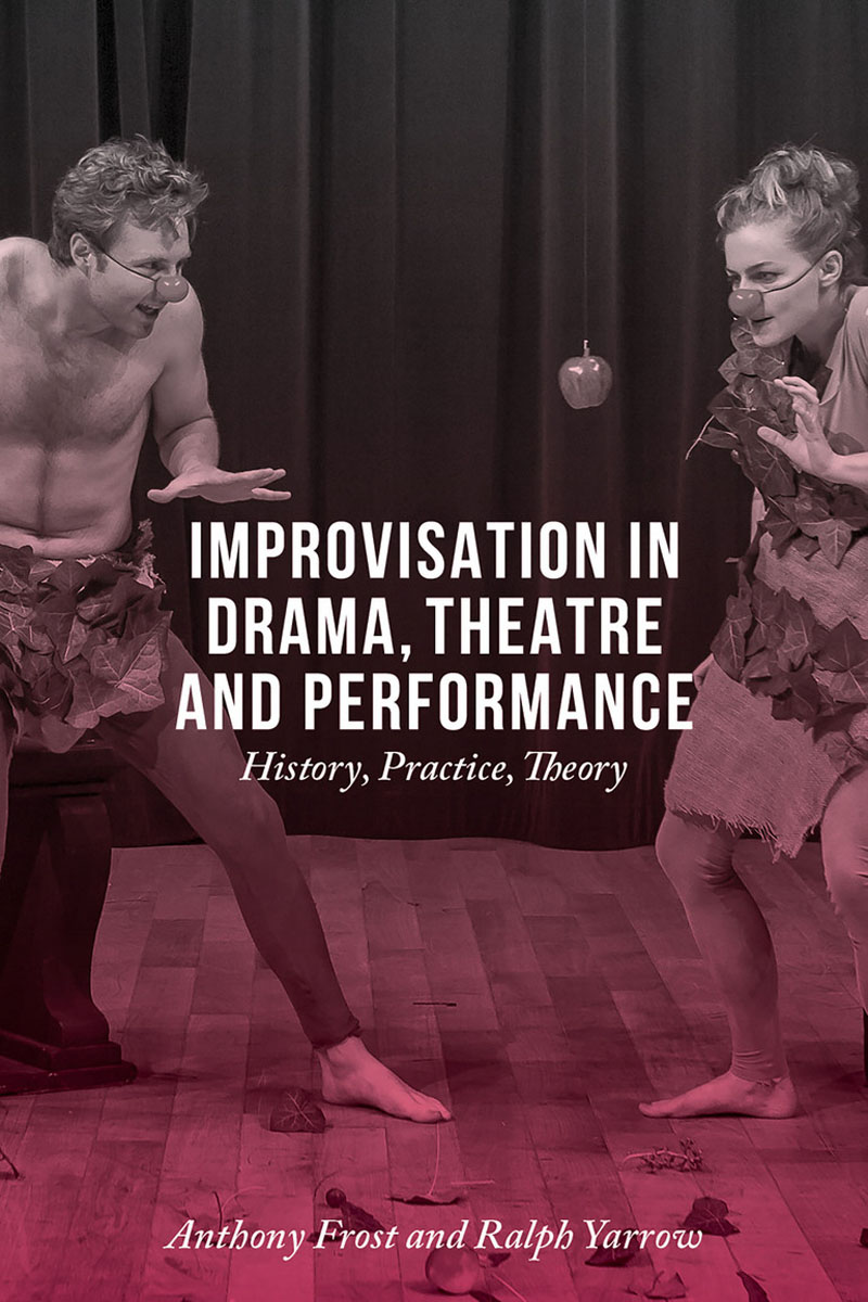 Improvisation in Drama, Theatre and Performance literature and its writers a compact introduction to fiction poetry and drama