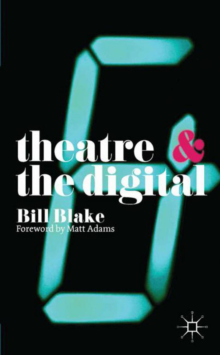 Theatre and the Digital saul kaplan the business model innovation factory how to stay relevant when the world is changing
