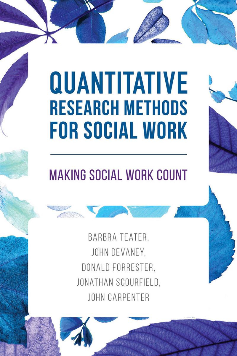 Quantitative Research Methods for Social Work joan orme david shemmings developing research based social work practice
