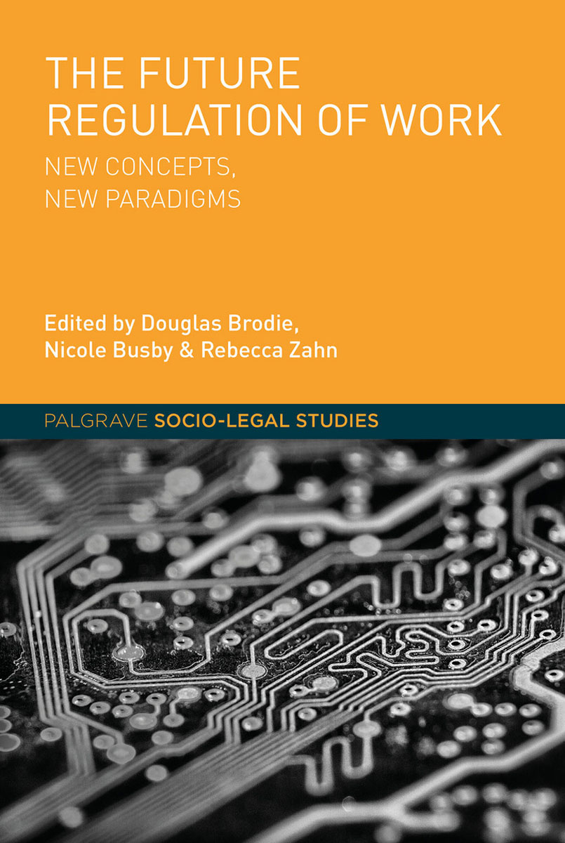 The Future Regulation of Work stories of care a labour of law