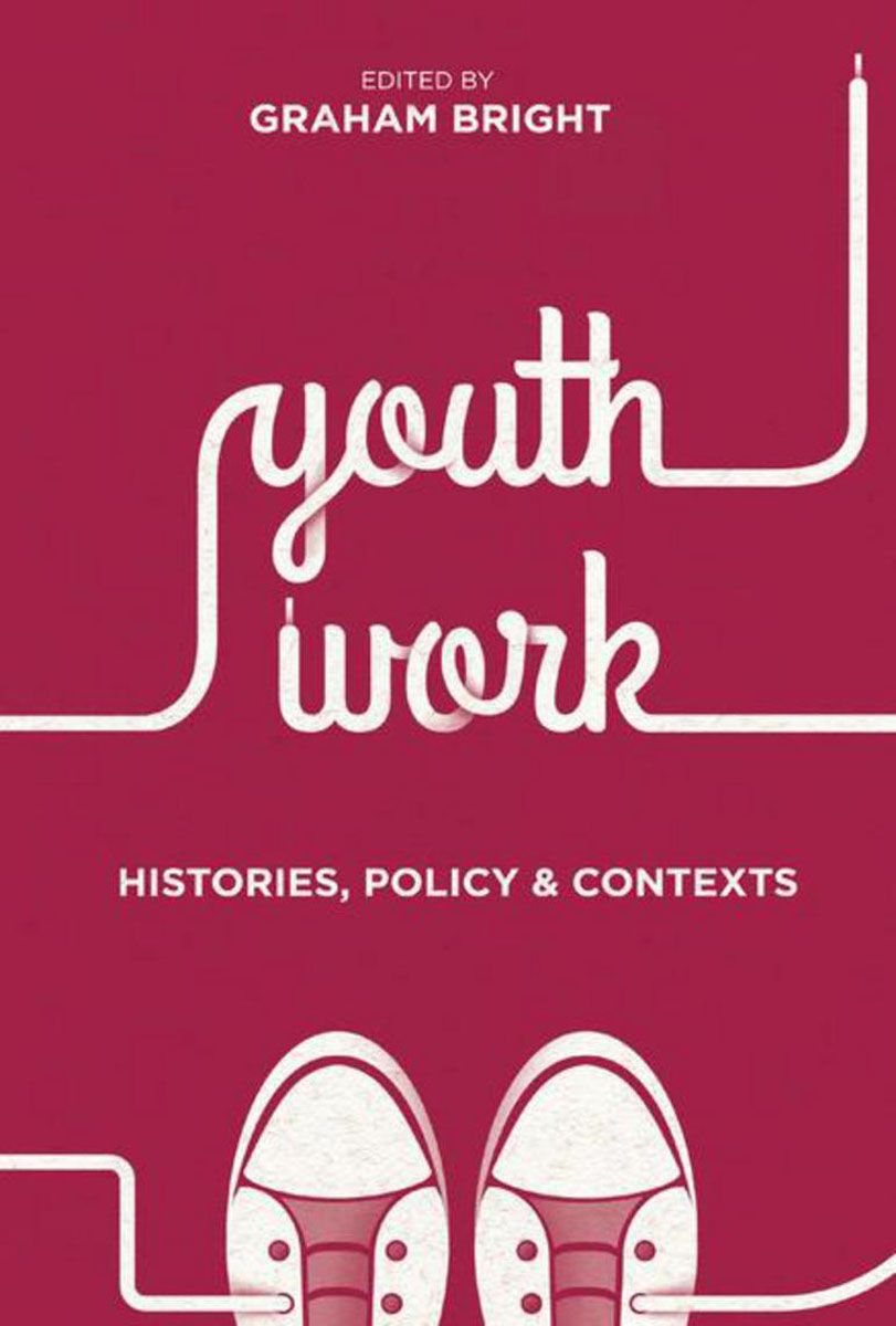 Youth Work: Histories, Policy and Contexts radical hope in youth recovery coalition