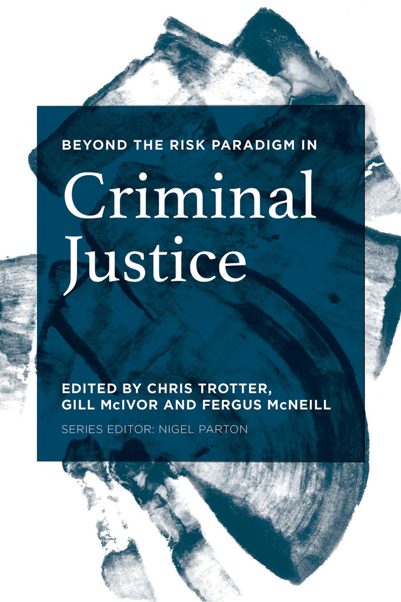 Beyond the Risk Paradigm in Criminal Justice death in the tiergarten – murder and criminal justice in the kaiser s berlin