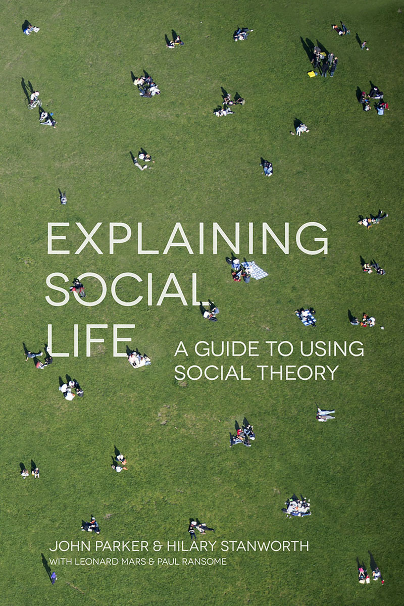 Explaining Social Life introducing social theory
