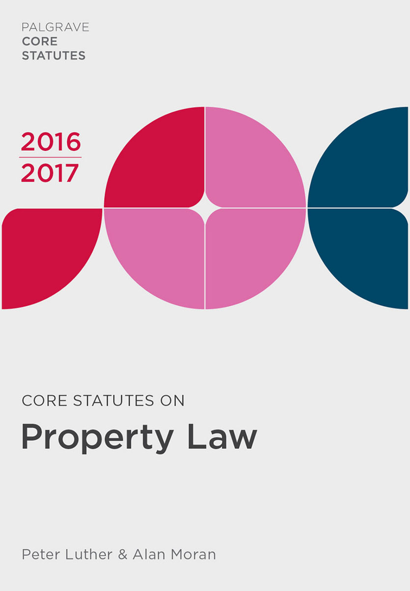 Core Statutes on Property Law 2016-17 first law 2 before they are hanged a
