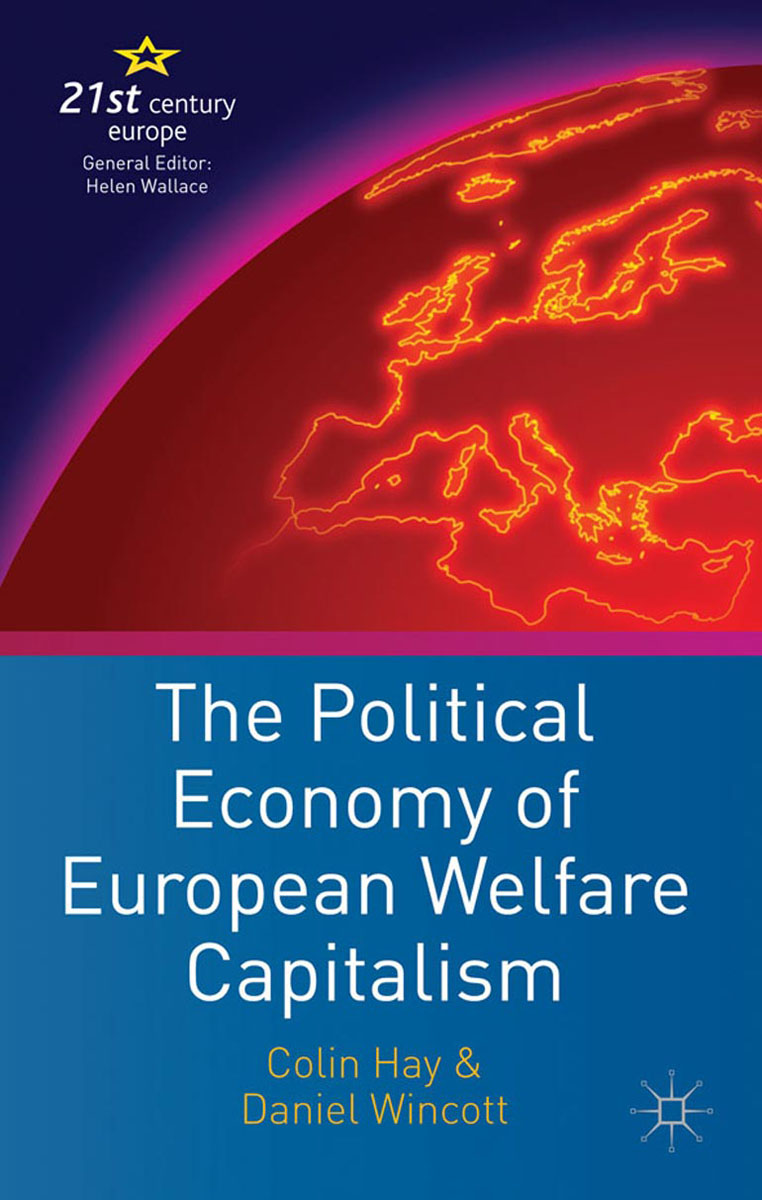 The Political Economy of European Welfare Capitalism clio in the italian garden – twenty–first century studies in historical methods and theoretical perspectives