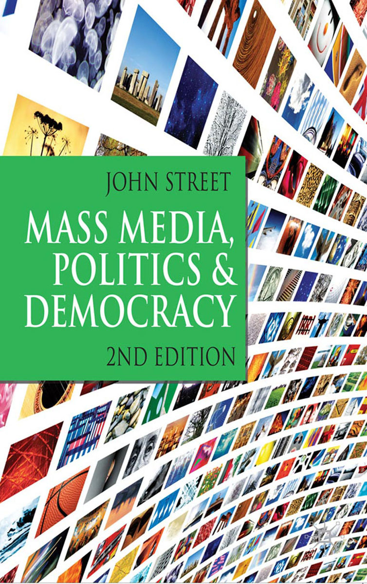 Mass Media, Politics and Democracy strict democracy burning the bridges in politics