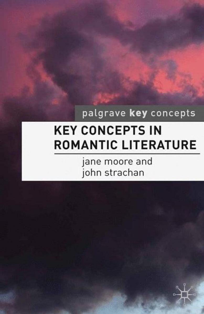 Key Concepts in Romantic Literature literature and its writers a compact introduction to fiction poetry and drama