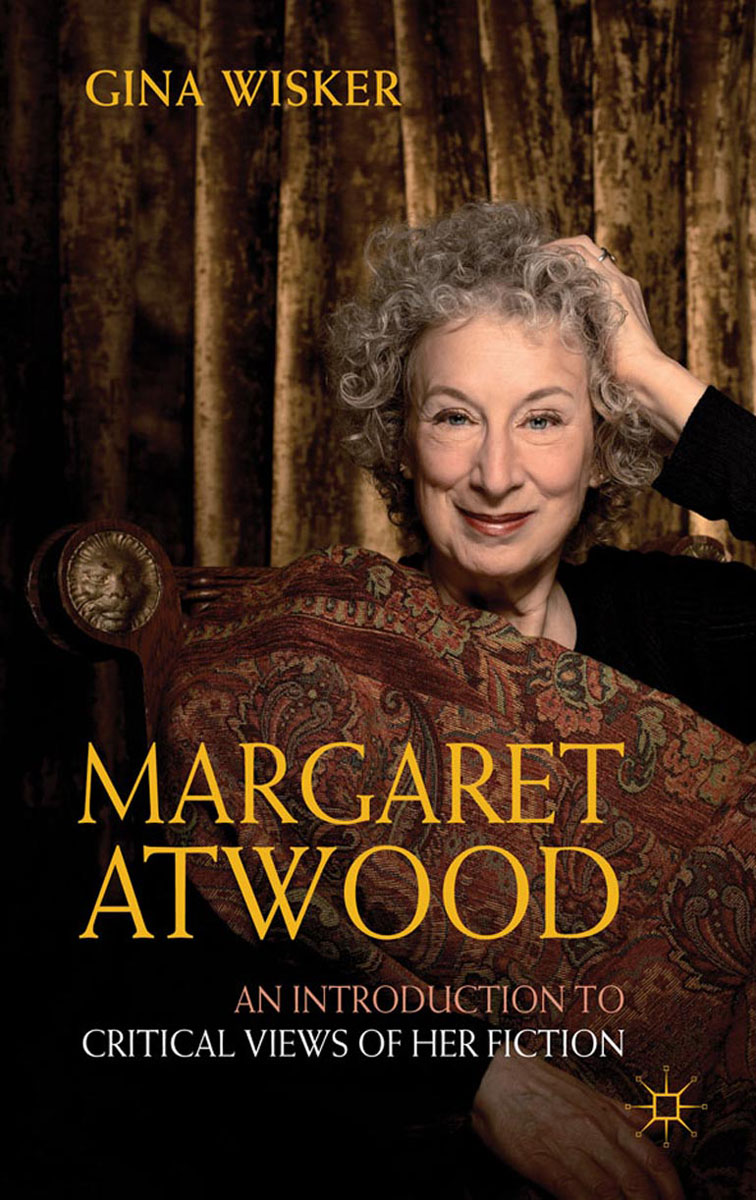 Margaret Atwood: An Introduction to Critical Views of Her Fiction literature and its writers a compact introduction to fiction poetry and drama
