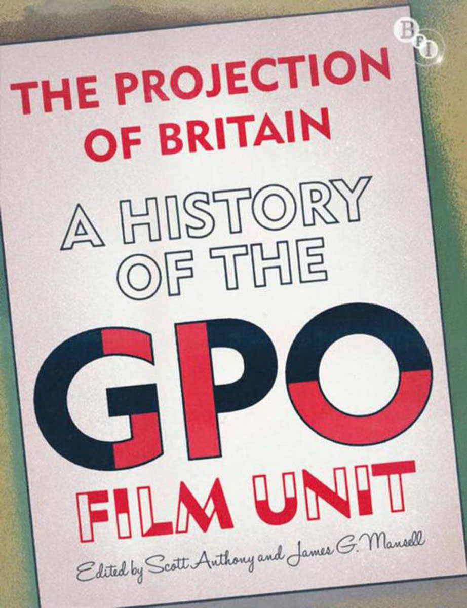 The Projection of Britain: A History of the GPO Film Unit a practical treatise on massage its history mode of application and effects