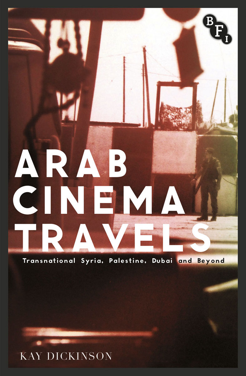 Arab Cinema Travels space and mobility in palestine