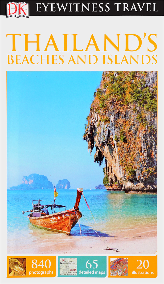 Фото Eyewitness Travel: Thailand's Beaches and Islands dk eyewitness top 10 travel guide scotland