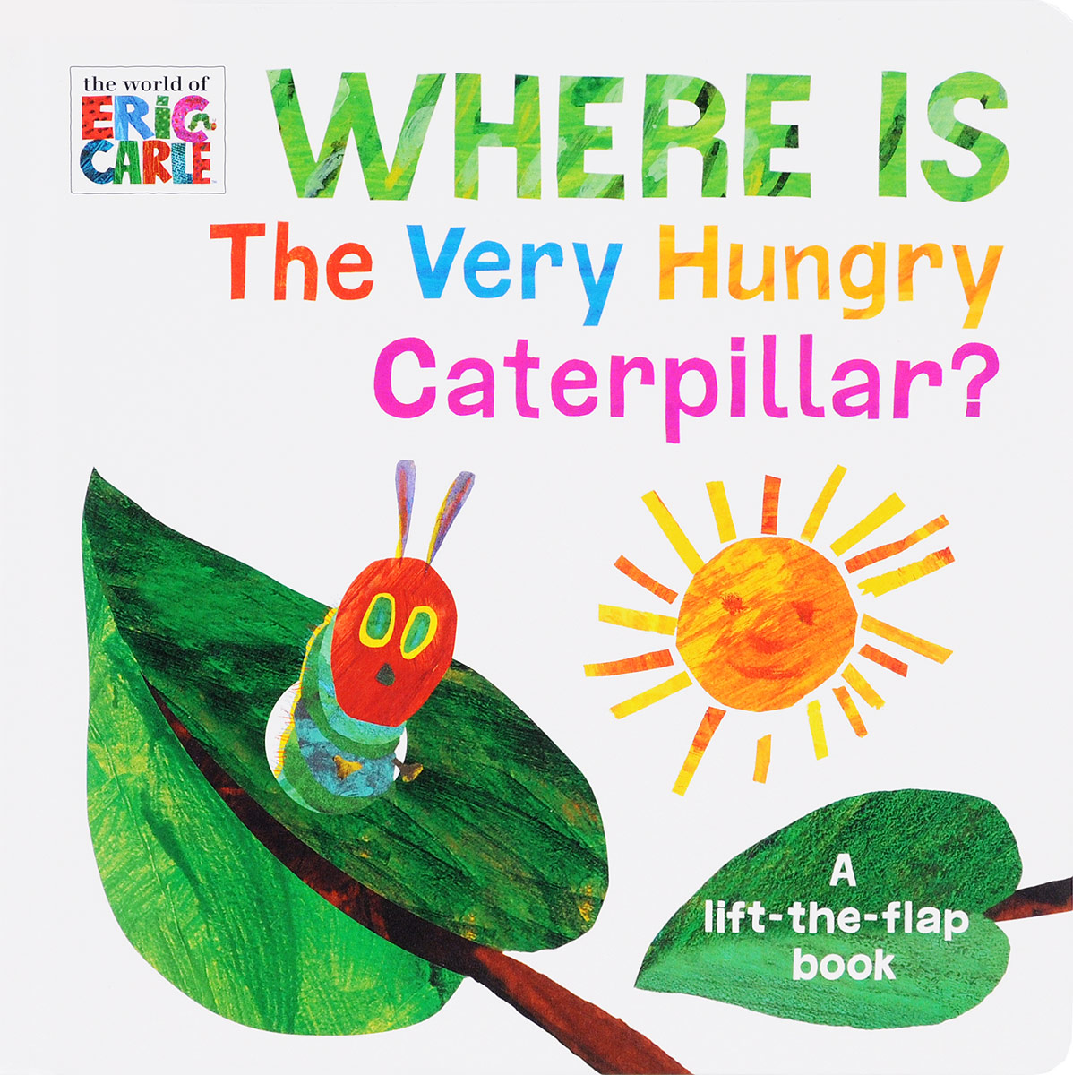 Where is The Very Hungry Caterpilar? the very hungry caterpillar a pull out pop up