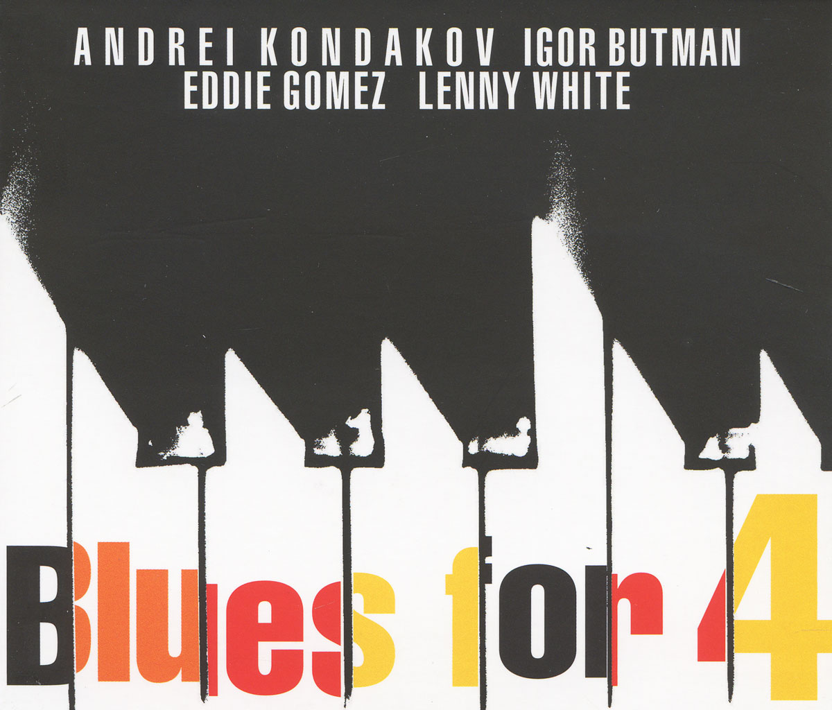 Игорь Бутман,Андрей Кондаков,Эдди Гомез,Ленни Уайт Andrei Kondakov, Igor Butman, Eddie Gomez, Lenny White. Blues For 4 кондаков н иконы