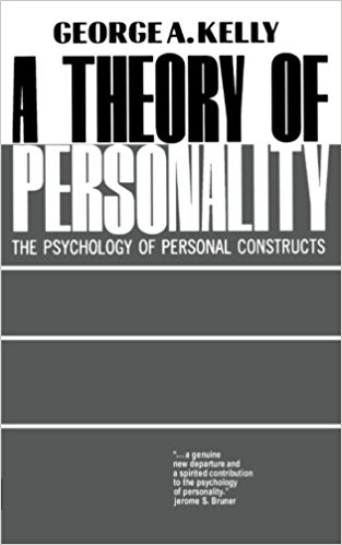 A Theory of Personality: Psychology of Personal Constructs basic psychology 5e sg