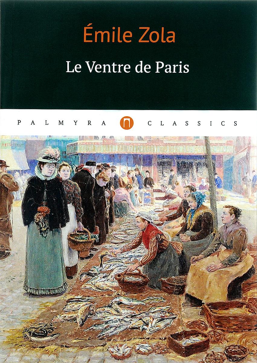 Emile Zola Le ventre de Paris simone albin de la je vais change