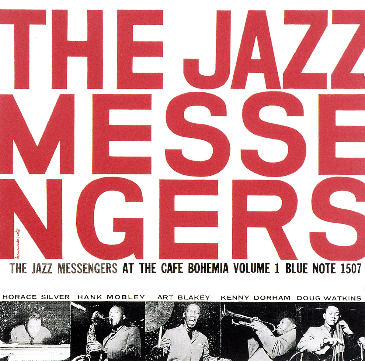 Арт Блэйки,The Jazz Messengers,Кенни Дорхэм,Хэнк Мобли,Хорэс Сильвер,Дуг Уоткинс Art Blakey & The Jazz Messengers. At The Cafe Bohemia, Volume 1 art blakey quintet art blakey quintet a night at birdland volume 2 lp