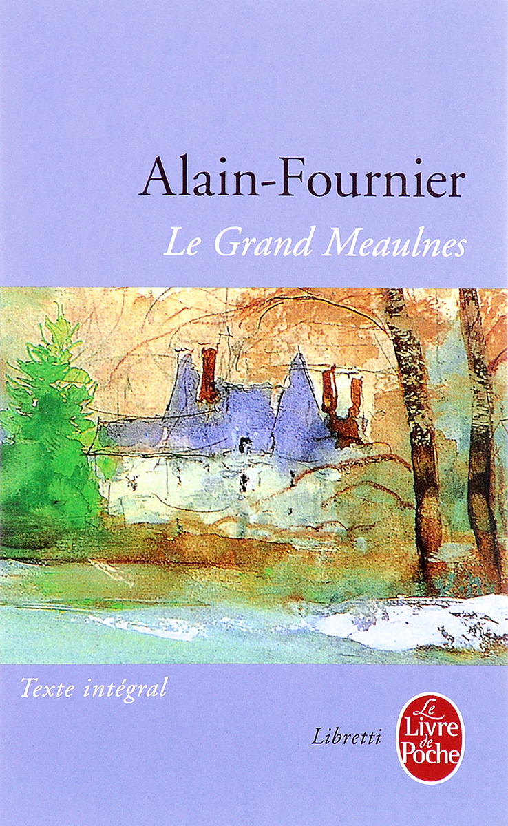 Le Grand Meaulnes  le grand livre de la france