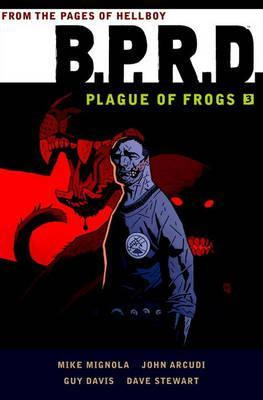 BPRD: PLAGUE OF FROGS VOL. 3 earth 2 society vol 4 life after death